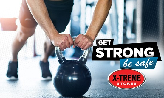 Get Strong, Be Safe by X-TREME Stores
